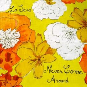 la-sera-never-come-around